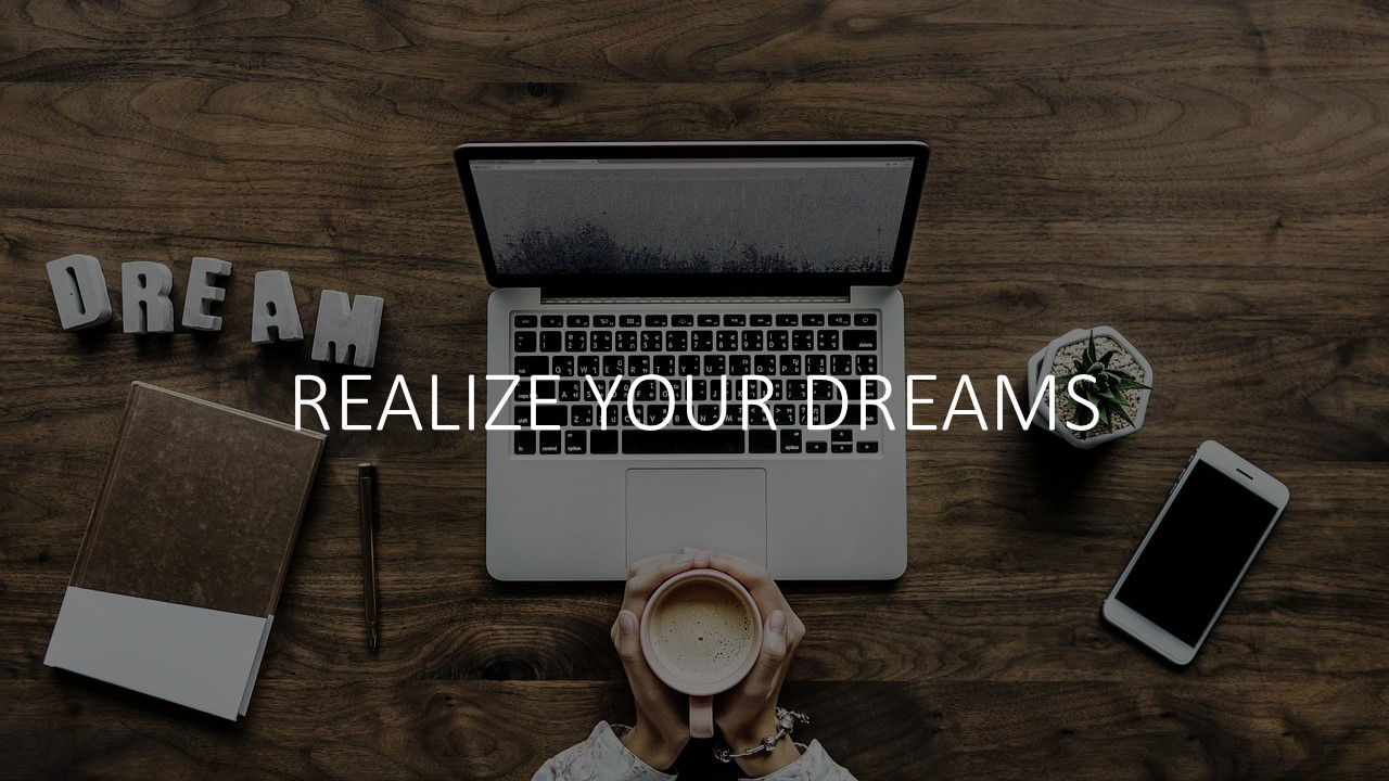 Realize Your Dreams
